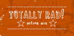 Totally_rad_action_mix